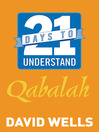 21 Days to Understand Qabalah by David Wells eBook